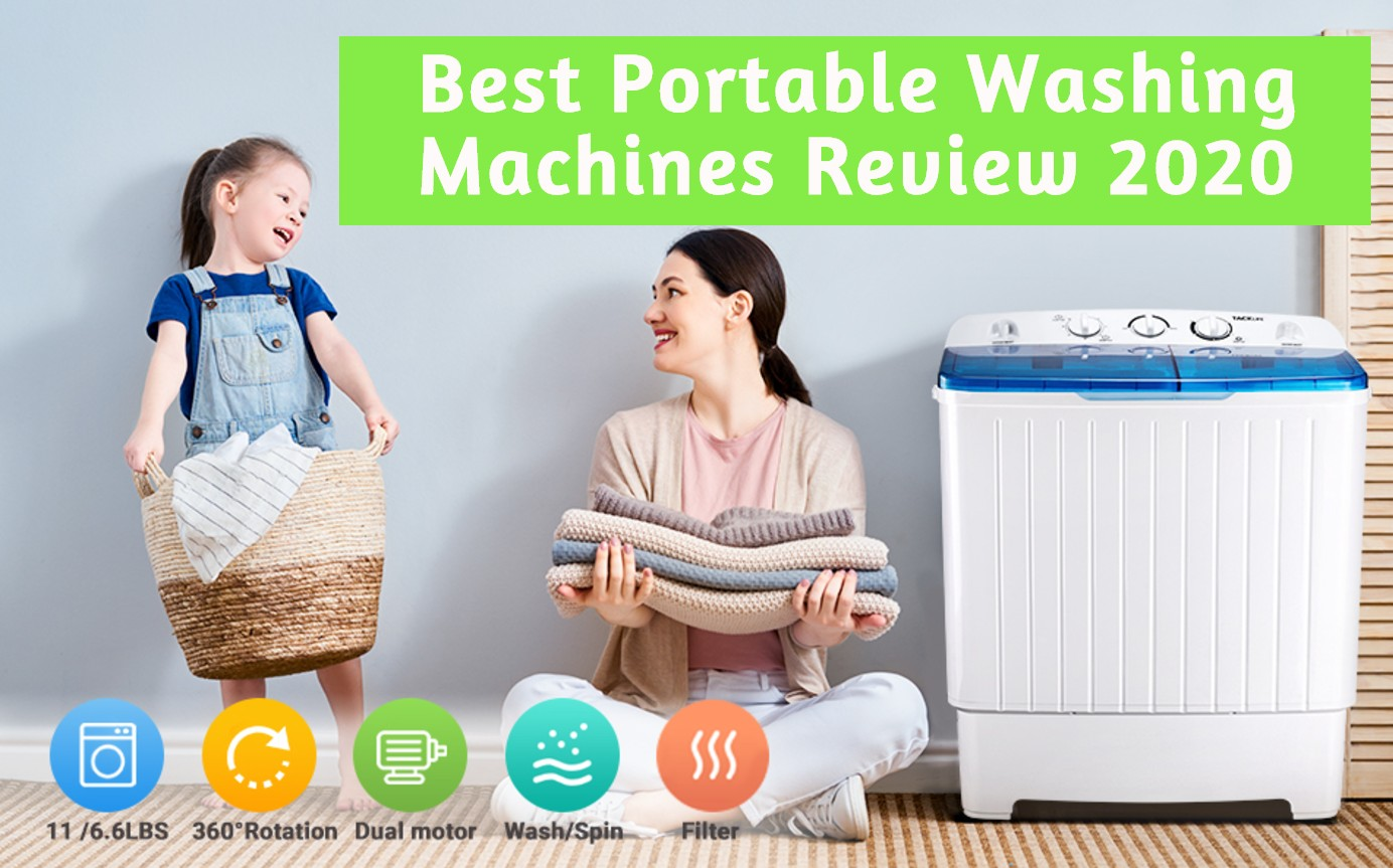 Best Portable Washing Machines 2020 For, Apartments, Dorms, College Rooms, RV's, Camping