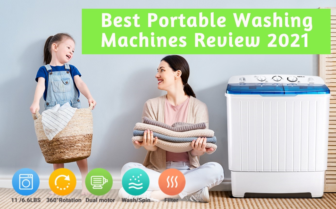 Best Portable Washing Machines 2021 For, Apartments, Dorms, College Rooms, RV's, Camping 2
