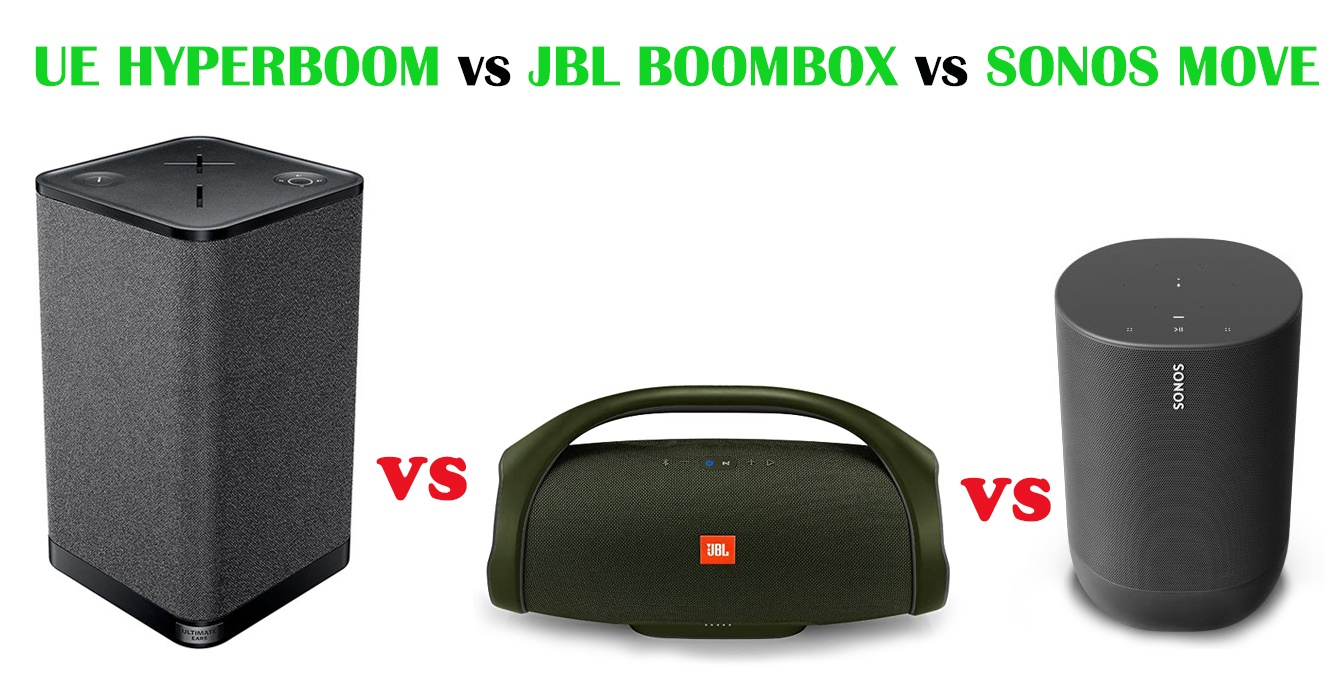 UE HYPERBOOM vs JBL BOOMBOX vs SONOS MOVE comparison & review 2020 under $400