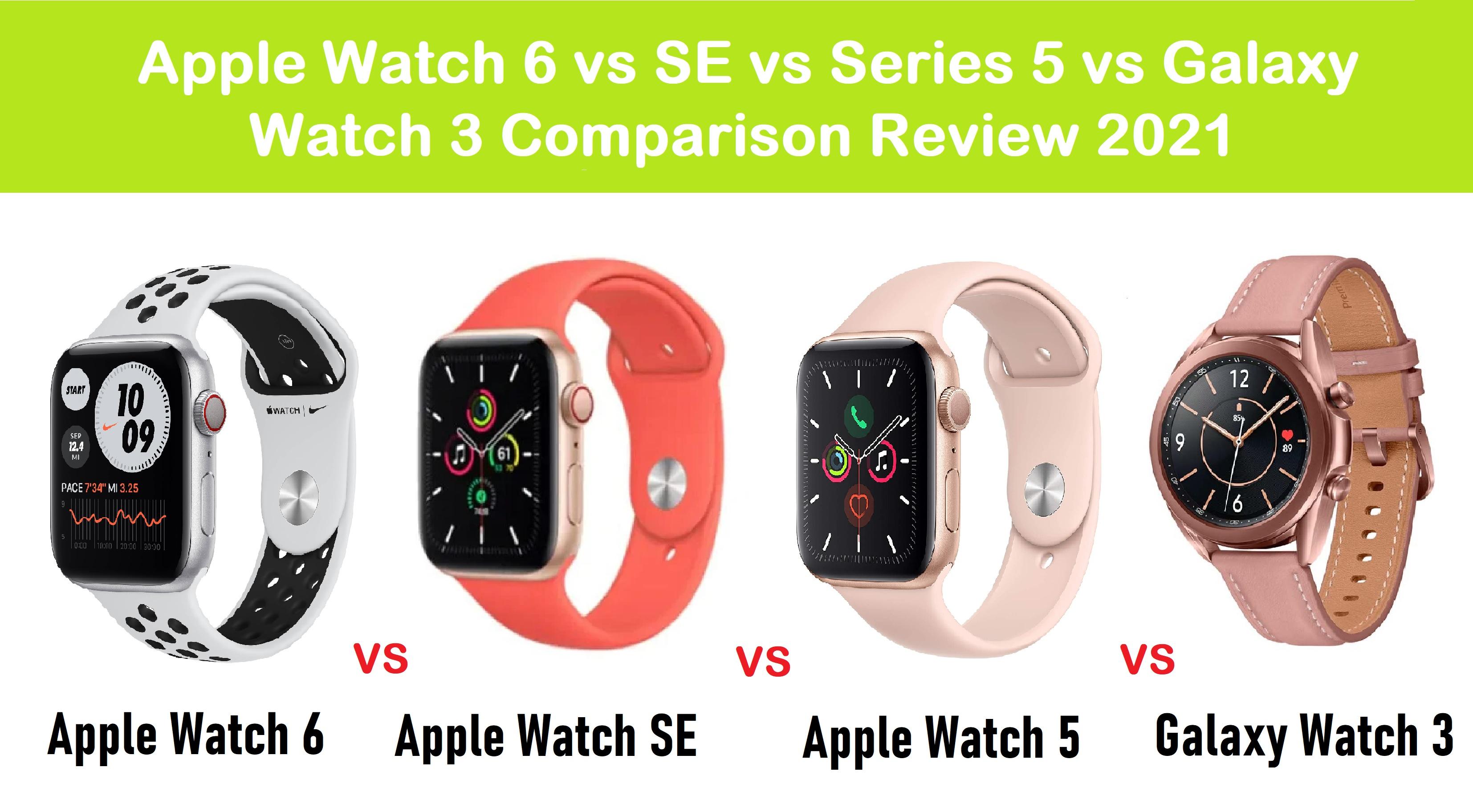 Apple Watch 6 vs SE vs Series 5 vs Galaxy Watch 3 Comparison Review 2021